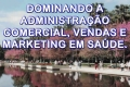 Comercial, Vendas e Marketing na Saúde